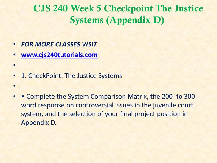 CJS 240 Week 5 Checkpoint The Justice Systems (Appendix D)