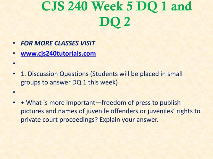 CJS 240 Week 5 DQ 1 and DQ 2