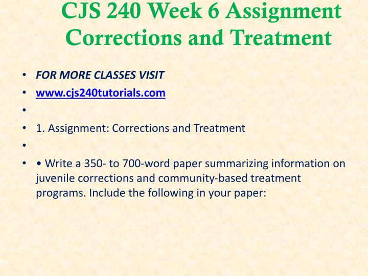 CJS 240 Week 6 Assignment Corrections and Treatment