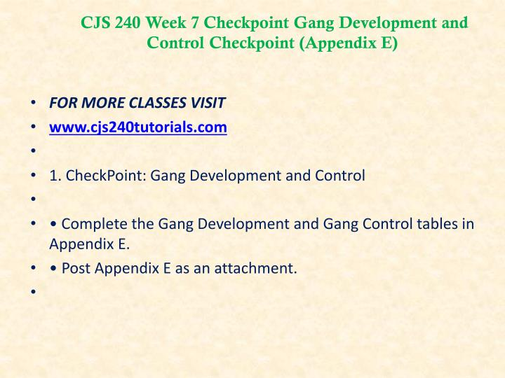CJS 240 Week 7 Checkpoint Gang Development and Control Checkpoint (Appendix E)