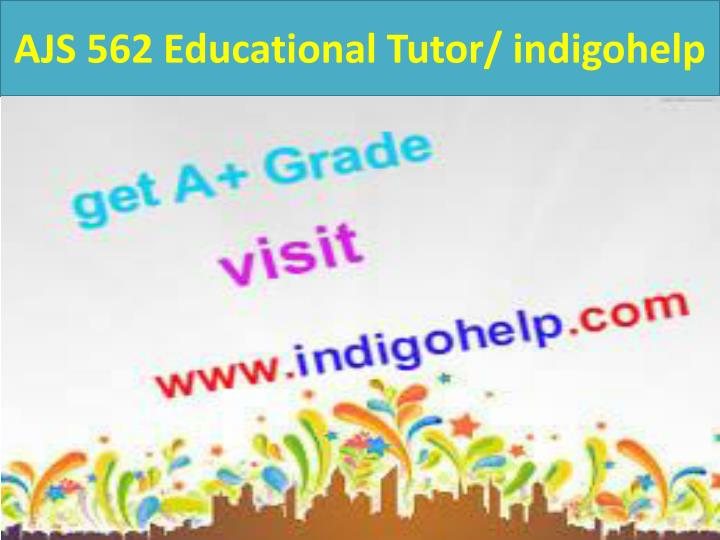 AJS 562 Educational Tutor/