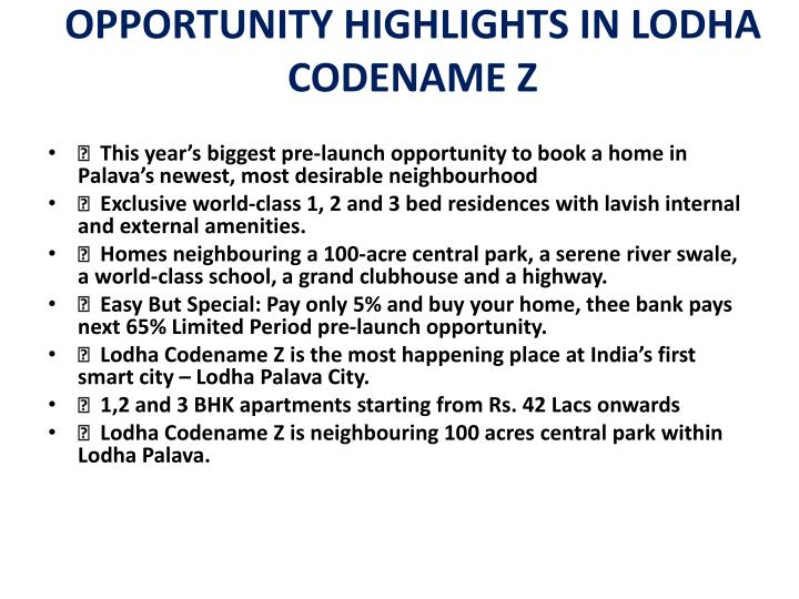 OPPORTUNITY HIGHLIGHTS IN LODHA CODENAME Z