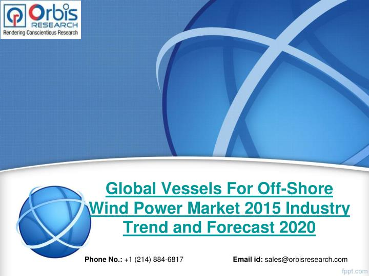 Global vessels for off shore wind power market 2015 industry trend and forecast 2020