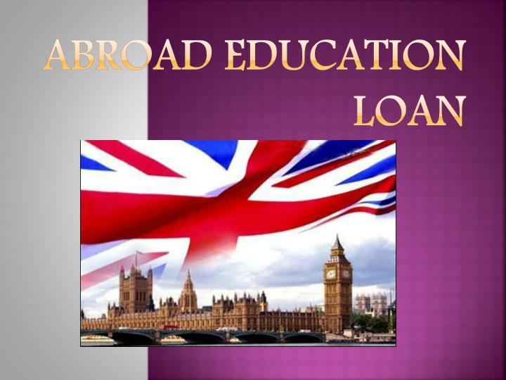 Abroad education loan