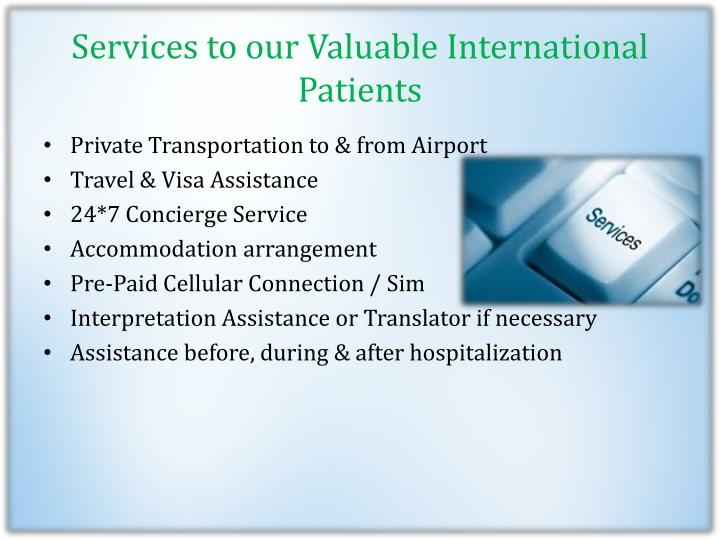 Services to our Valuable International Patients