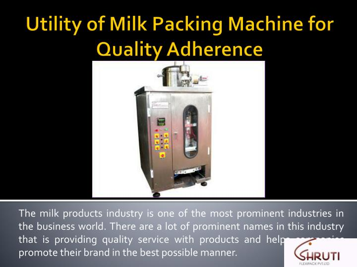 Utility of milk packing machine for quality adherence