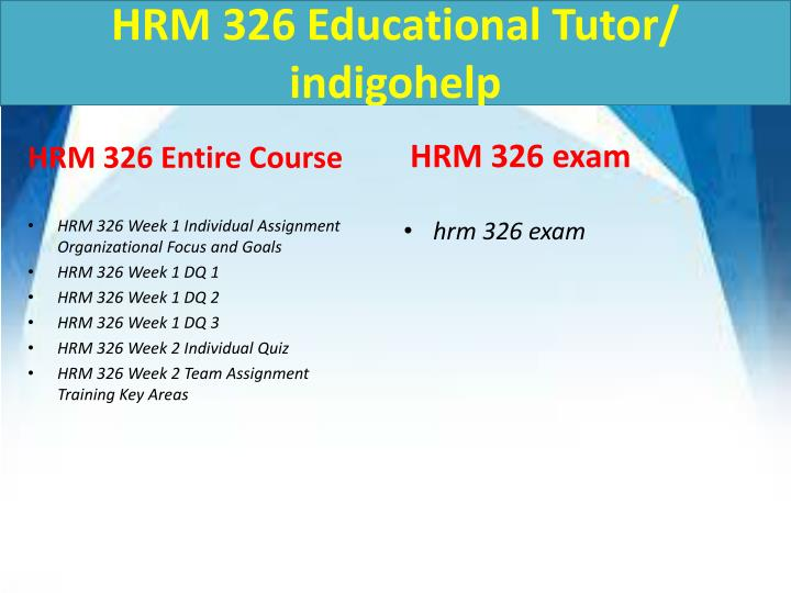Hrm 326 educational tutor indigohelp1