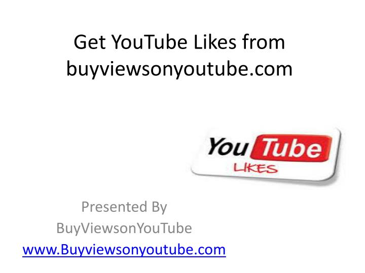 Get youtube likes from buyviewsonyoutube com