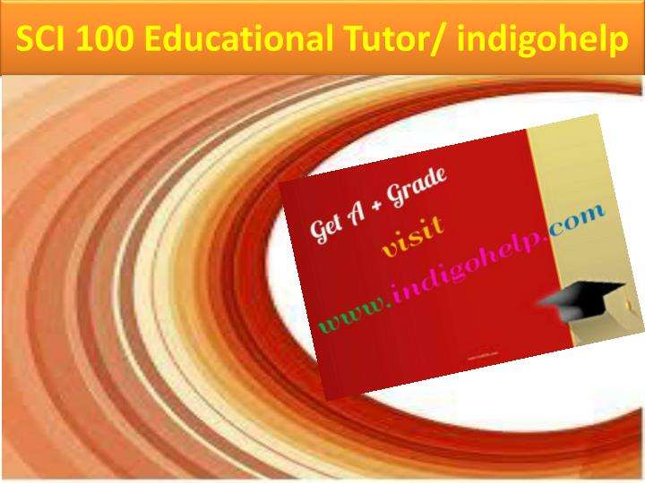 Sci 100 educational tutor indigohelp