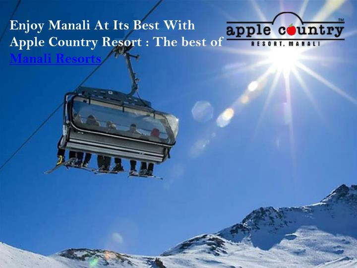 Enjoy Manali At Its Best With