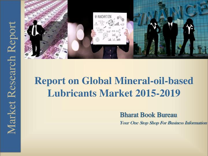 Report on Global Mineral-oil-based Lubricants Market 2015-2019