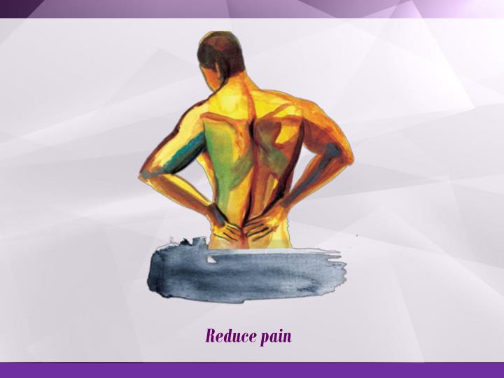 Reduce pain