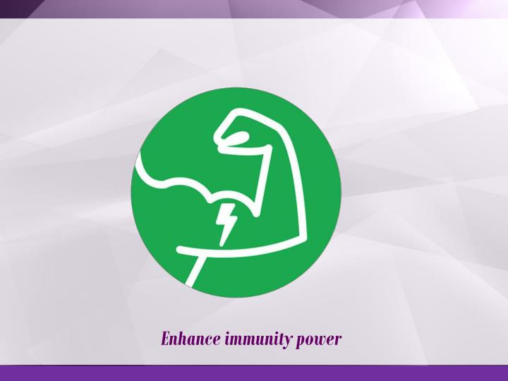 Enhance immunity power