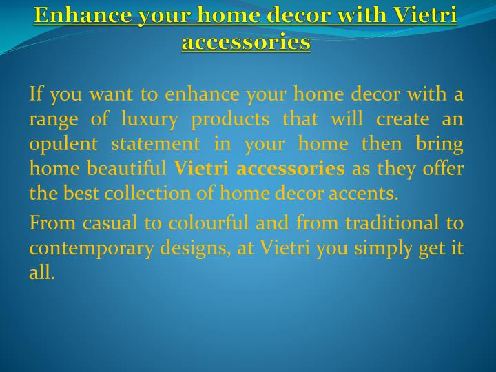Enhance your home decor with vietri accessories