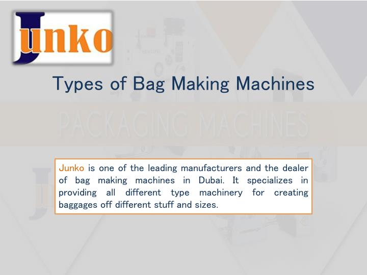 Types of bag making machines