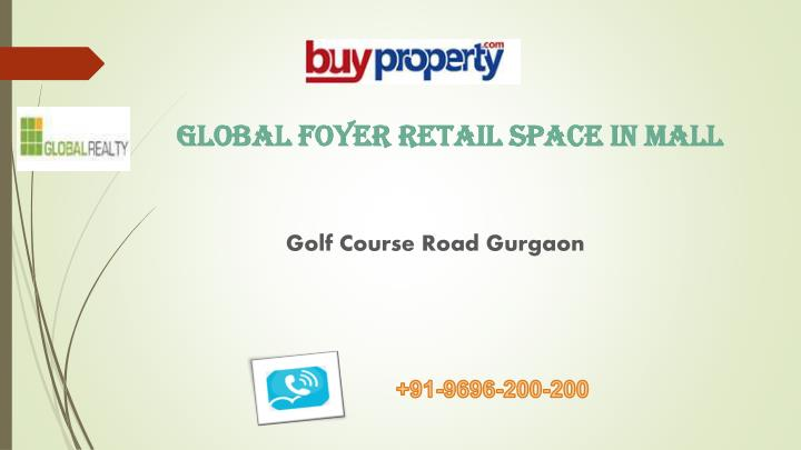 Global foyer retail space in mall