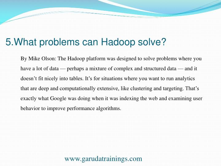 5.What problems can Hadoop solve?