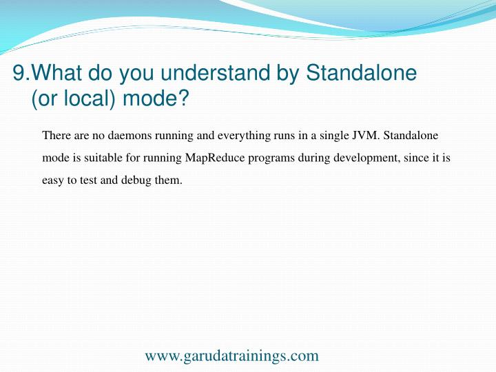 9.What do you understand by Standalone