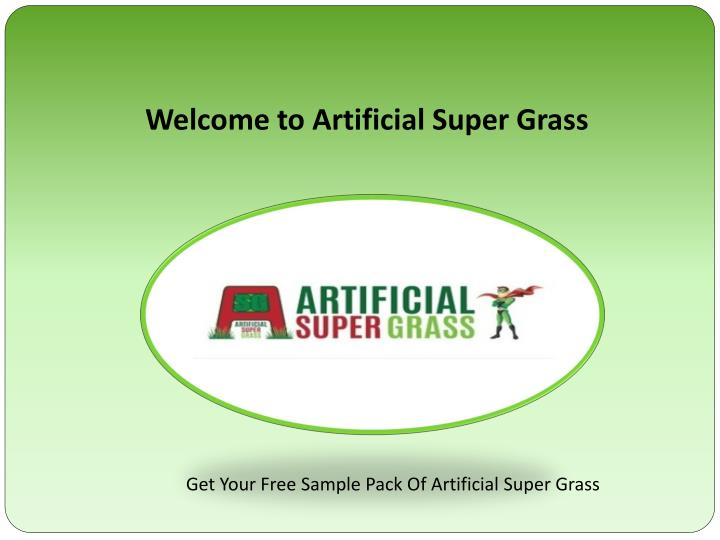 Welcome to Artificial Super Grass