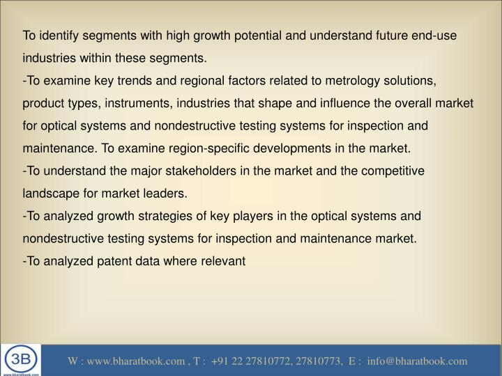 To identify segments with high growth potential and understand future end-use industries within these segments.