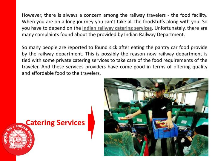 However, there is always a concern among the railway travelers - the food facility. When you are on ...