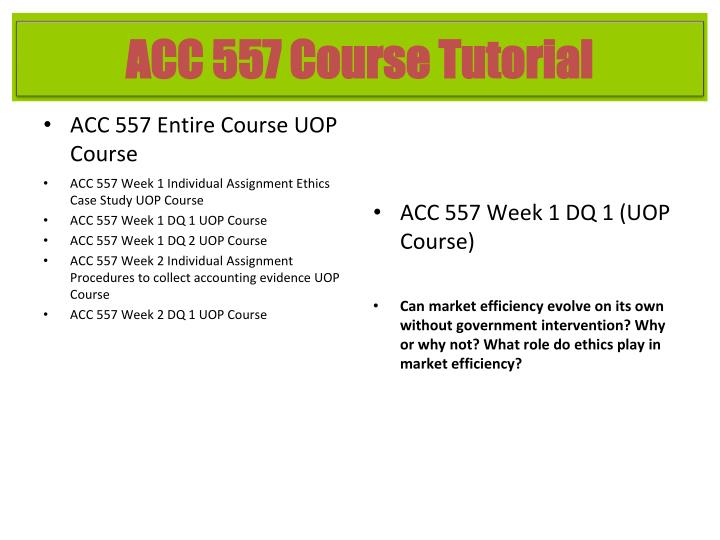ACC 557 Entire Course UOP Course