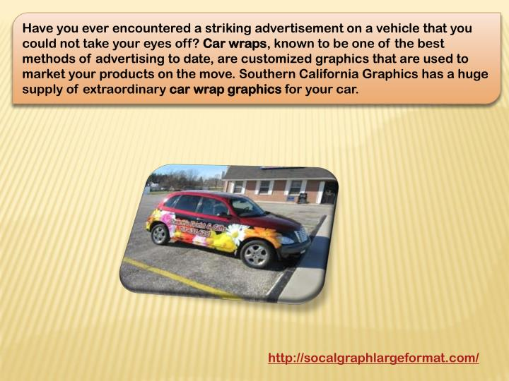 Have you ever encountered a striking advertisement on a vehicle that you could not take your eyes of...