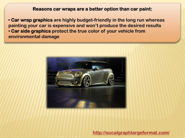 Reasons car wraps are a better option than car paint: