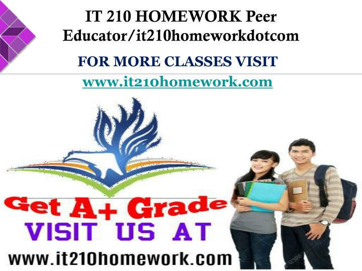 IT 210 HOMEWORK Peer Educator/it210homeworkdotcom