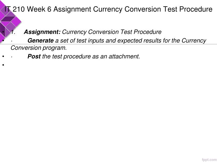 IT 210 Week 6 Assignment Currency Conversion Test Procedure