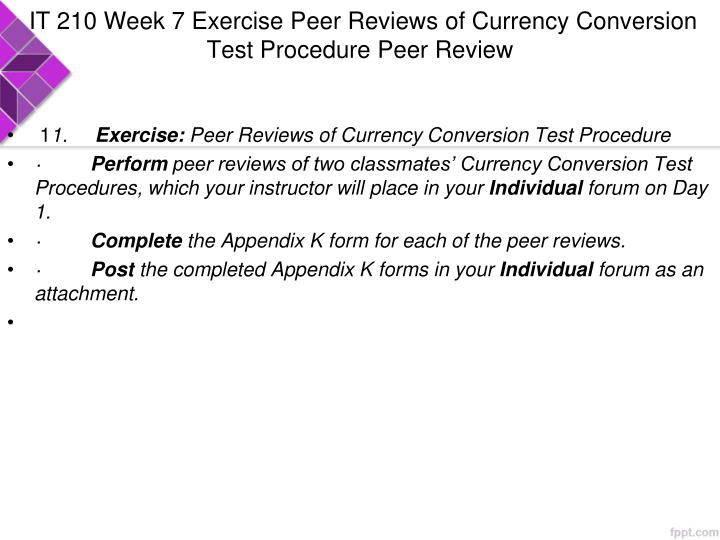 IT 210 Week 7 Exercise Peer Reviews of Currency Conversion Test Procedure Peer Review