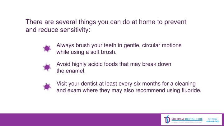 There are several things you can do at home to prevent and reduce
