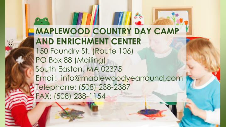 MAPLEWOOD COUNTRY DAY CAMP AND ENRICHMENT CENTER
