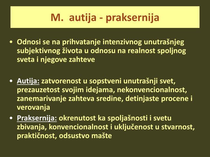 M.  autija - praksernija