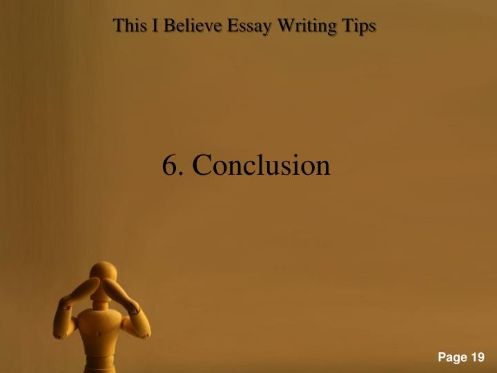 i believe essay.org How to write a this i believe essay, instructions for school and college students how to write the essay on 'i believe' the 'i believe' is an essay which expects an individual to write about their particular beliefs that a person has.