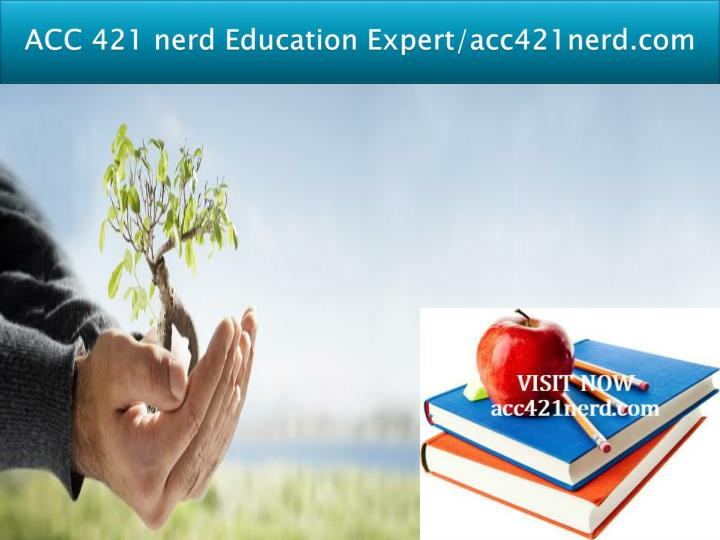 Acc 421 nerd education expert acc421nerd com