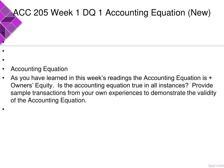ACC 205 Week 1 DQ 1 Accounting Equation (New)
