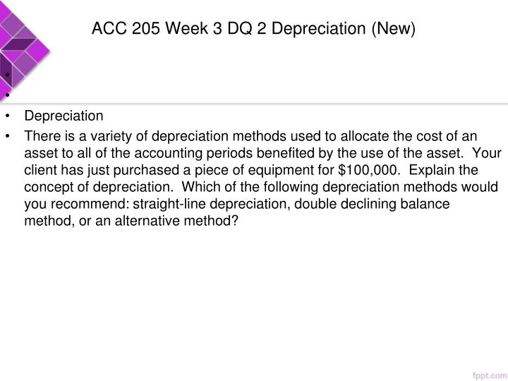 ACC 205 Week 3 DQ 2 Depreciation (New)