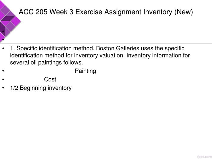 ACC 205 Week 3 Exercise Assignment Inventory (New)