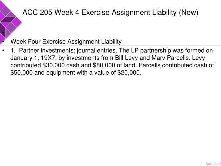 ACC 205 Week 4 Exercise Assignment Liability (New)
