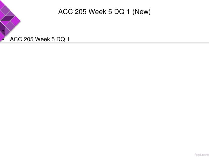 ACC 205 Week 5 DQ 1 (New)