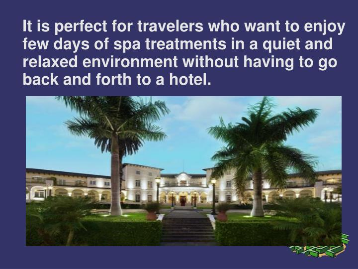 It is perfect for travelers who want to enjoy few days of spa treatments in a quiet and relaxed envi...