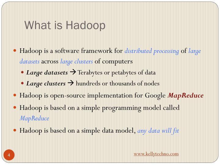What is Hadoop