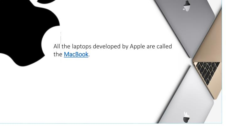 All the laptops developed by Apple are called the
