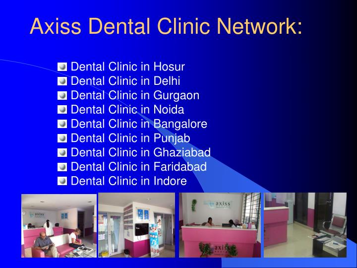 Axiss Dental Clinic Network: