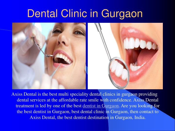 Axiss Dental is the best multi speciality dental clinics in gurgaon providing dental services at the affordable rate smile with confidence. Axiss Dental treatment is led by one of the best