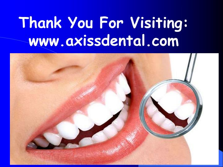 Thank You For Visiting: www.axissdental.com
