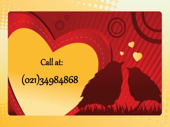 Call at: