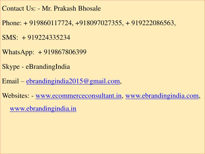 Contact Us: - Mr. Prakash Bhosale