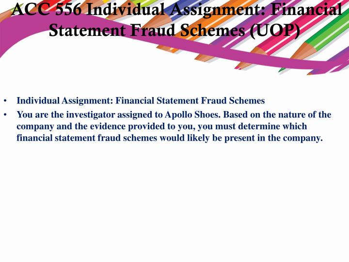 ACC 556 Individual Assignment: Financial Statement Fraud Schemes (UOP)